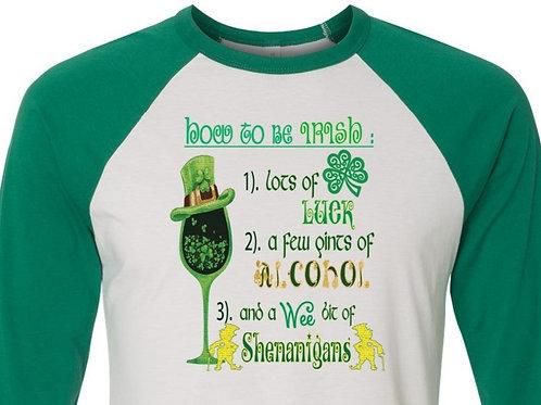 St Patrick's Day Shirt Being Irish - D-130