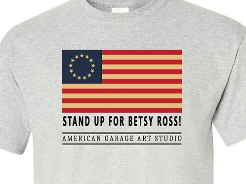 STAND UP FOR BETSY ROSS Shirt D-94