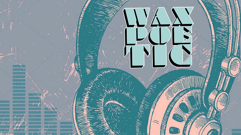 Wax Poetic Day Party \ \ Audio Exhibit