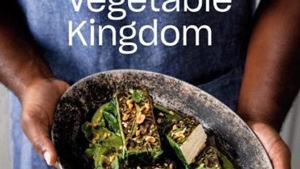 Vegetable Kingdom THE ABUNDANT WORLD OF VEGAN RECIPES By Bryant Terry