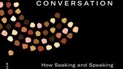 The Conversation HOW SEEKING AND SPEAKING THE TRUTH ABOUT RACISM CAN RADICALLY T
