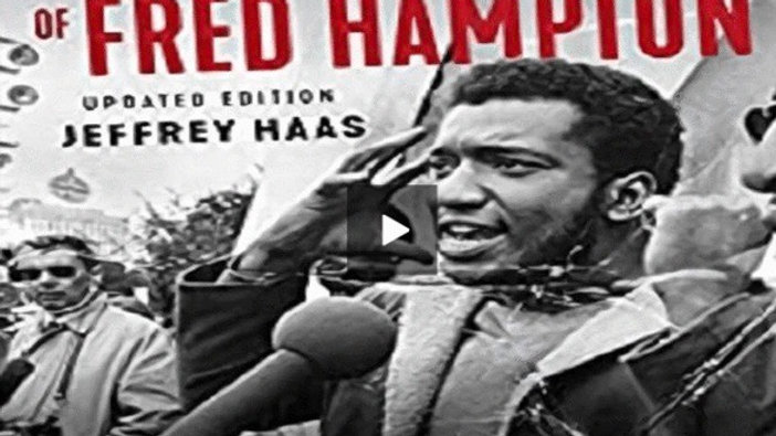 The Assassination of Fred Hampton: How the FBI and the Chicago Police Murdered a