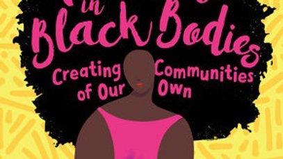 Fat Girls in Black Bodies CREATING COMMUNITIES OF OUR OWN By Joy Arlene Renee Co