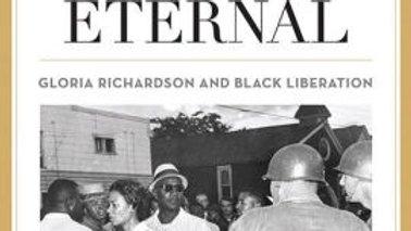 The Struggle Is Eternal: Gloria Richardson And Black Liberation