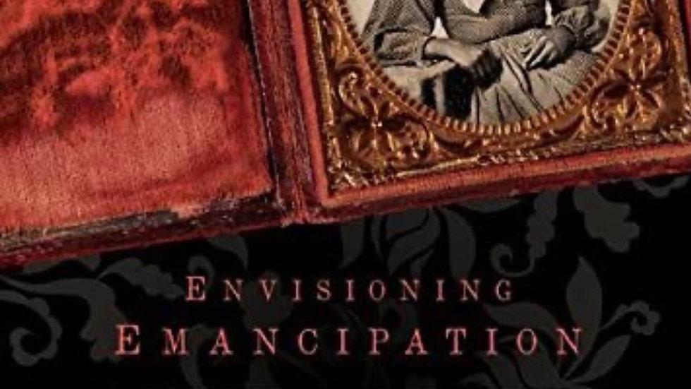 Envisioning Emancipation Black Americans and the End of Slavery Deborah Willis a