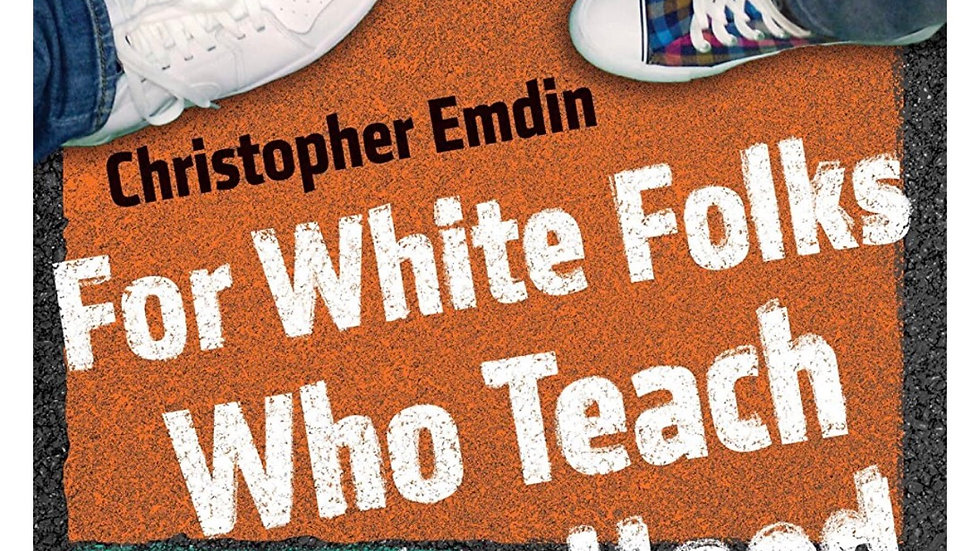 For White Folks who Teach in the Hood and the rest of y'all too