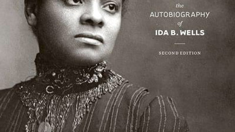 Crusade for Justice: The Autobiography of Ida B. Wells, Second Edition (Negro A