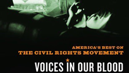 Voices in Our Blood AMERICA'S BEST ON THE CIVIL RIGHTS MOVEMENT By Jon Meacham C