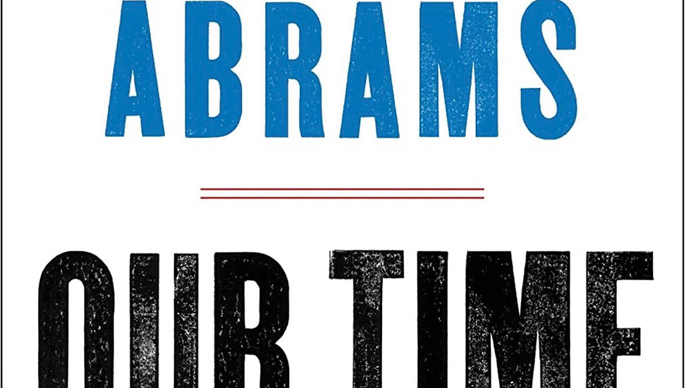 Our Time is Now Stacy Abrams