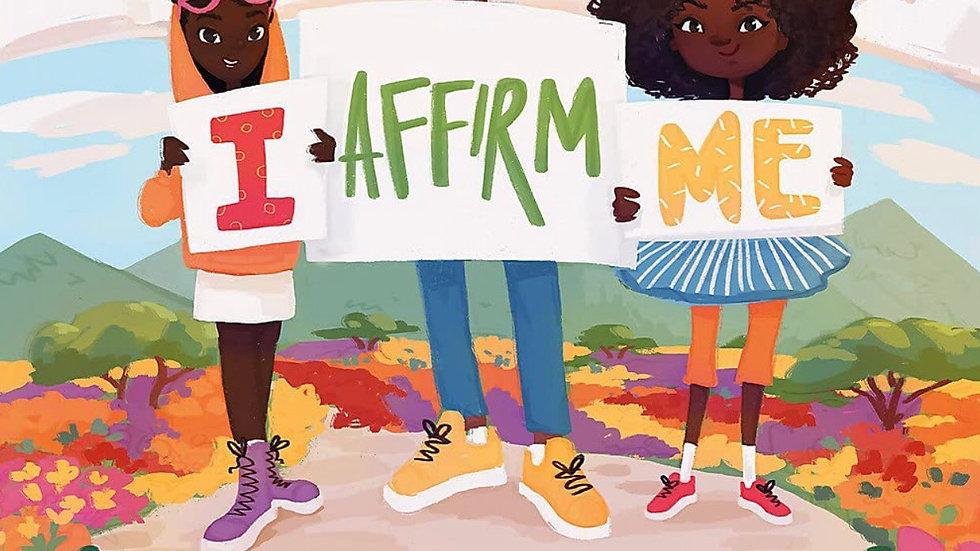 I Affirm Me The ABCs of Inspiration for Black Kids  by Nyasha Williams