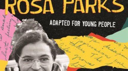 The Rebellious Life of Mrs. Rosa Parks ADAPTED FOR YOUNG PEOPLE