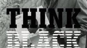 Think Black :a Memoir by Clyde W. Ford (hardback)