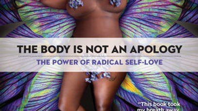 The Body Is Not an Apology, Second Edition THE POWER OF RADICAL SELF-LOVE By Son