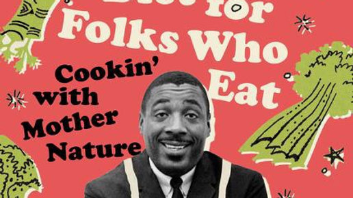 Dick Gregory's Natural Diet for Folks Who Eat Cookin' with Mother Nature By Dick