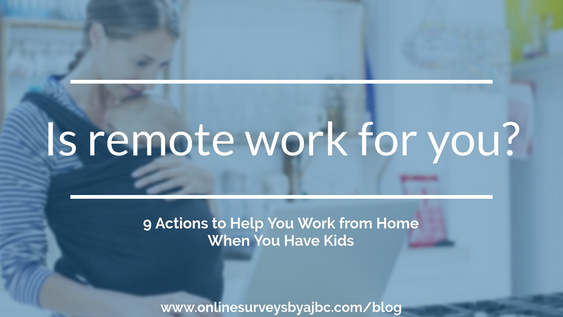 9 Actions to Help You Work From Home When You Have Kids