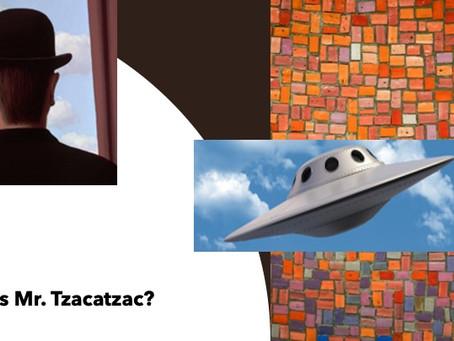 Who Is Mr. Tzacatzac?