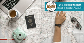 Why Your Dream Team Needs a Travel Specialist