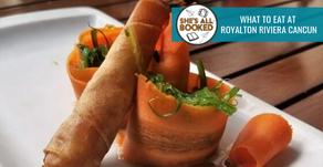 What to Eat at Royalton Riviera Cancun