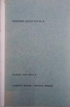Lawrence Wiener Essendo stato fatto a / Having been done,  Edizioni Sperone, Torino,1972.