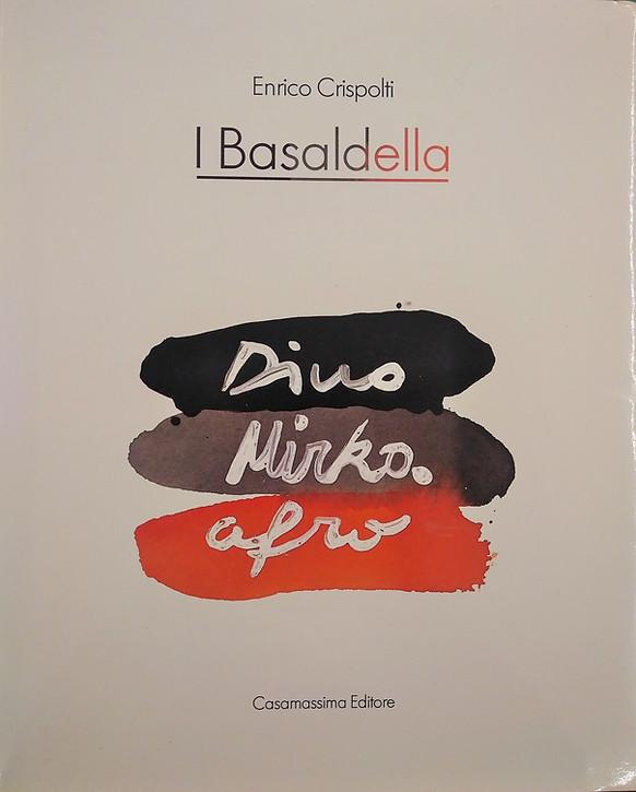 I Basaldella:Dino, Mirko e Afro. enrico Crispolti, Casamassima ed., 1984
