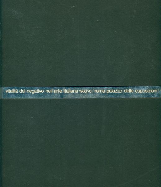 VITALITA' DEL NEGATIVO 1960/1970, a cura di Achille Bonito Oliva, Centro Di, 1970