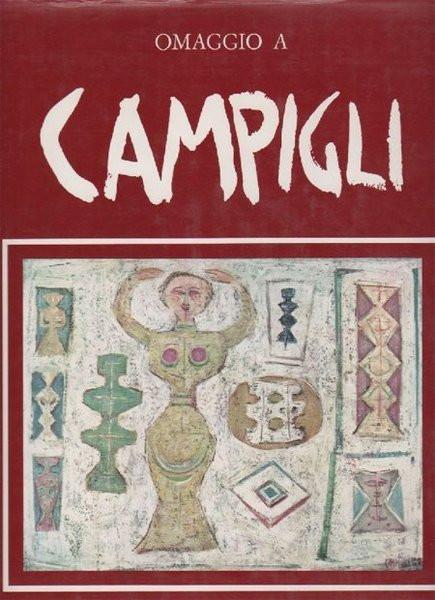 OMAGGIO  A CAMPIGLI, galleria Il Collezionista d'arte contemporanea, Roma 1972