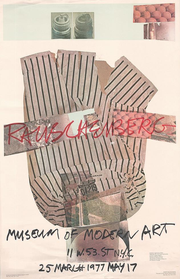 Robert Rauschenberg Museum of Modern Art, New York, 25 March 1977 May 17
