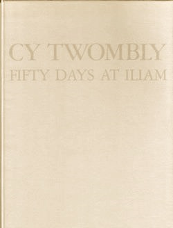 CY TWOMBLY, Fifty days at Iliam, 1979