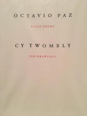 venduto - OCTAVIO PAZ Eight Poems CY TWOMBLY Ten Drawings, 1993