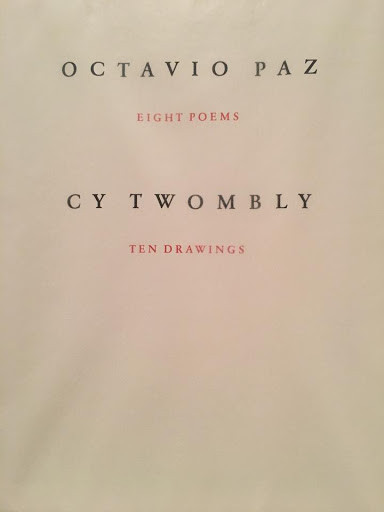 venduto - OCTAVIO PAZ Eight Poems CY TWOMBLY Ten Drawings, 1993