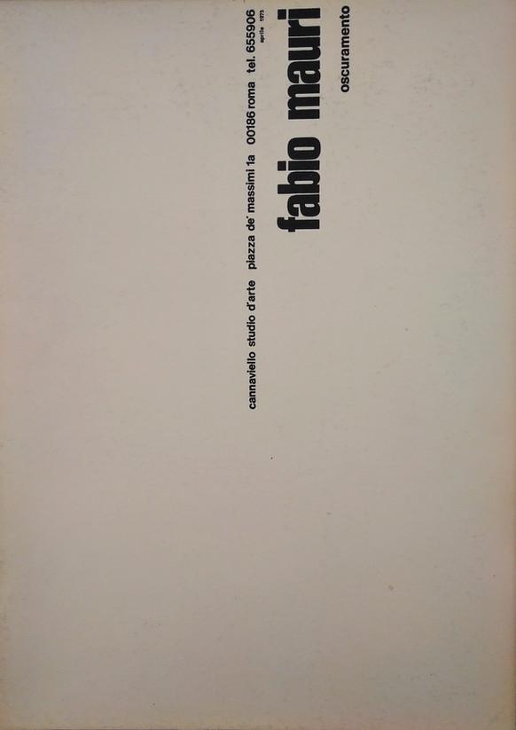 FABIO MAURI OSCURAMENTO, Studio Cannaviello,1975