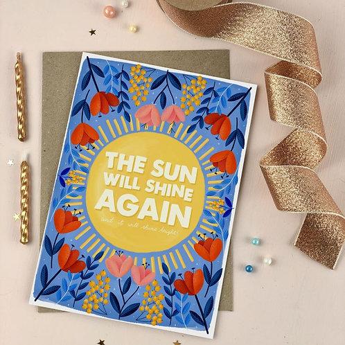 'the sun will shine again' card