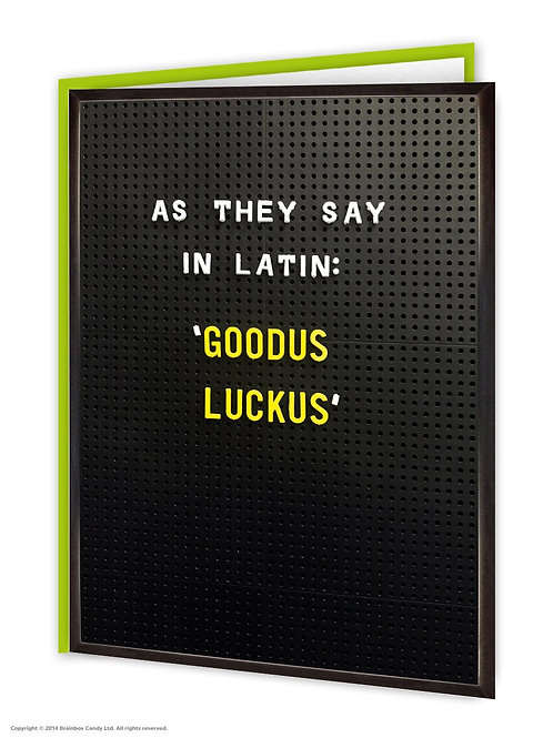 'goodus luckus' card