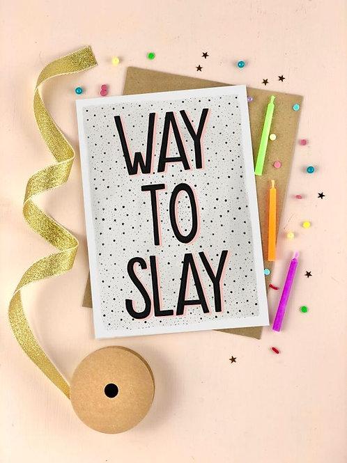 'way to slay' card