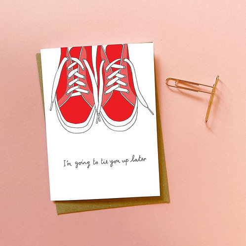 'tie you up' card