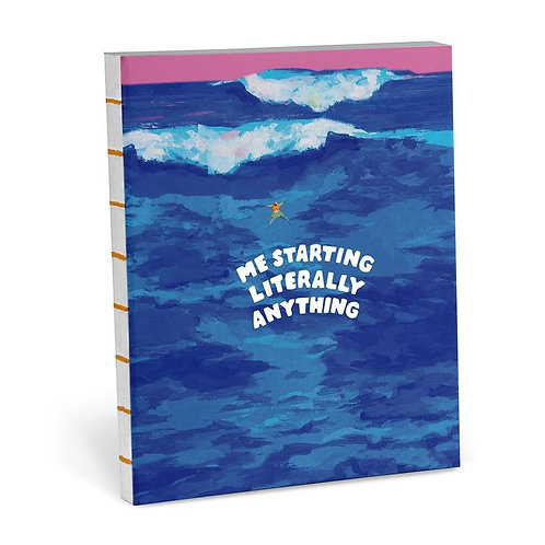 'me starting literally anything' journal