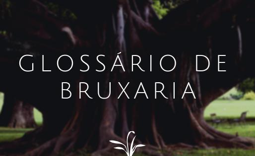 O glossário da Bruxaria