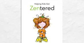 How To Help Kids Get Zentered