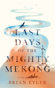 Last-Days-of-the-Mighty-Mekong-219x350.j