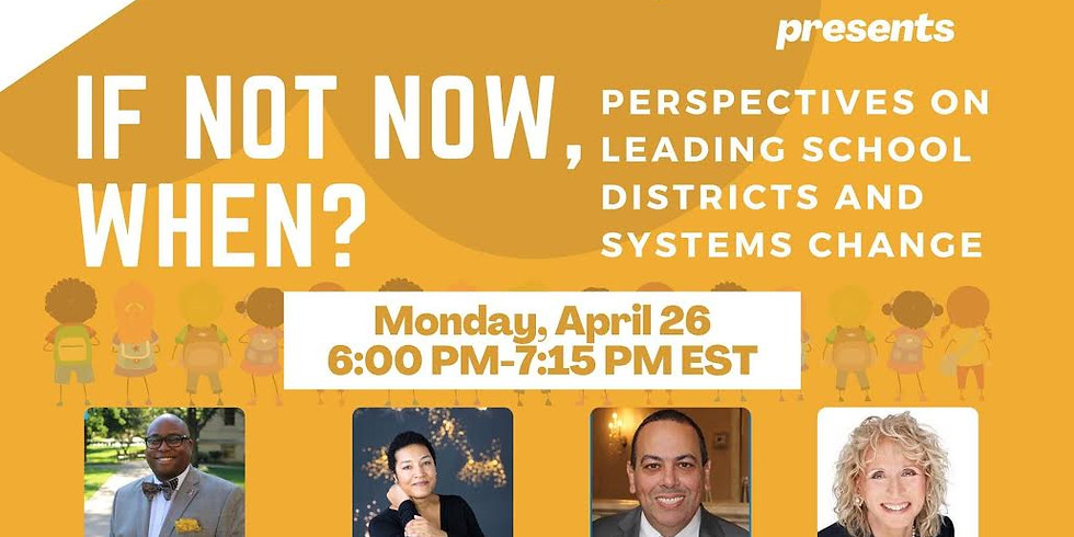 If Not Now, When? Perspectives on Leading School Districts and Systems Change