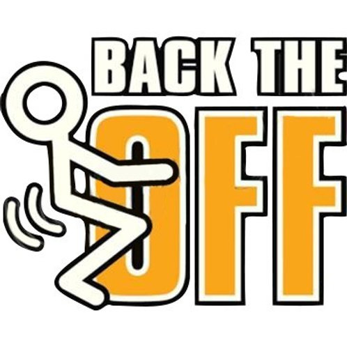 Back The F*CK Off - A6530F
