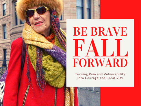 Be brave. Fall forward.