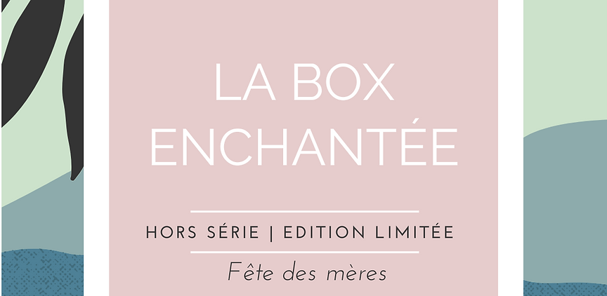 LA BOX ENCHANTÉE