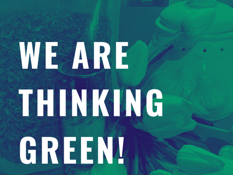 We are thinking GREEN!