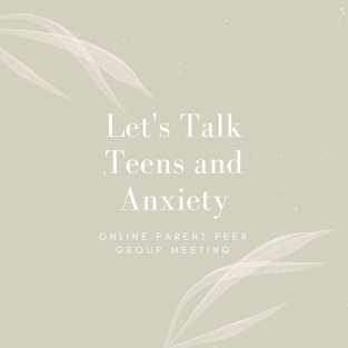 Let's Talk Teens and Anxiety