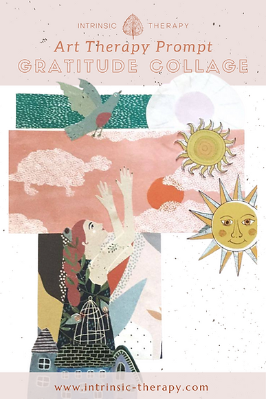 Counselling Art Therapy Vancouver | Intrinsic Therapy | Positive Psychology Art Prompt Gratitude Collage