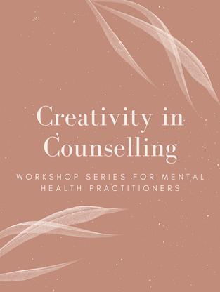 Creativity in Counselling Workshop Series