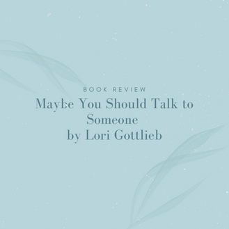 Maybe You Should Talk to Someone: Book Review