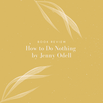 How to Do Nothing: Book Review