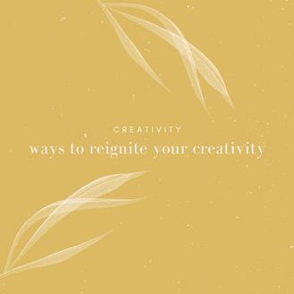 5 Ways to Reignite Your Creativity